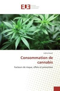 Lobna Zouari - Consommation de cannabis - Facteurs de risque, effets et prévention.
