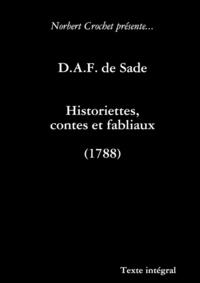 Norbert Crochet - D.A.F. de Sade - Historiettes, contes et fabliaux.