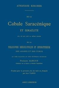 Athanase Kircher - De la cabale saracénique et ismaélite.