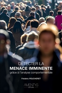 Frédéric Peucheret - Détecter la menace imminente.