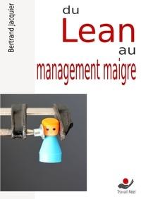 Bertrand Jacquier - Du Lean au management maigre.