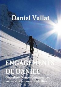 Daniel Vallat - Engagements de Daniel - Connaissez Dieu et connaissez-vous vous-mêmes comme fils de Dieu.