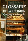 Daniel Vallat - Glossaire de la religion - Cosmologie universelle.