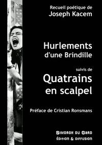 Joseph Kacem - Hurlements d'une brindille - Suivi de Quatrains en scalpel.