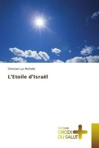 Christian luc Michalet - L'Etoile d'Israël.