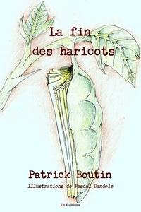 Patrick Boutin - La fin des haricots.