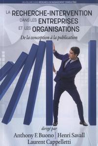 Anthony F. Buono et Henri Savall - La recherche-intervention dens les entreprises et les organisations - De la conception à la publication.