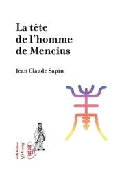 Jean-Claude Sapin - La tête de l'homme de Mencius.