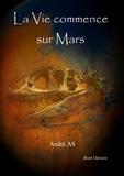 André.AS - La vie commence sur Mars.