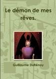 Guillaume Dufrenoy - Le démon de mes rêves.