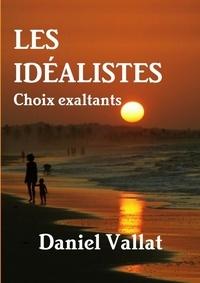 Daniel Vallat - Les idéalistes - Choix exaltants.