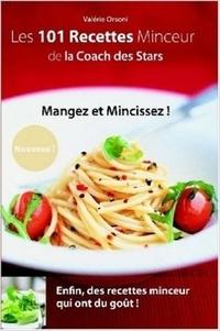 Valérie Orsoni - Les recettes minceur de la coach des stars.