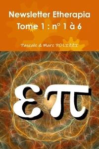 Pascale Polizzi et Marc Polizzi - Newsletter Etherapia N° 1 à 6 : .