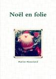 Marine Mouzelard - Noël en folie.