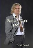 Claude Cotard - Parle à mon psy !.