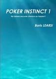 Boris Learsi - Poker instinct 1 - Ne laissez aucune chance au hasard !.