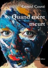 Gérard Couvé - Quand mere meurt.