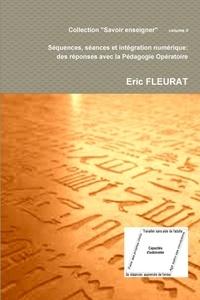 Eric Fleurat - Séquences, séances et intégration numérique : des réponses avec la pédagogie opératoire.