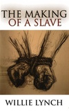 Willie Lynch - The Making of a Slave.