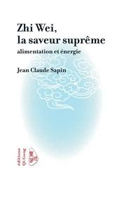 Jean-Claude Sapin - Zhi Wei, la saveur suprême - Alimentation et énergie.