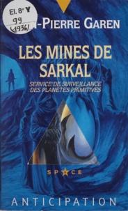 Garen - Service de surveillance des planètes primitives  : Les mines de Sarkal.