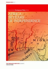 Gareth Austin et Martin Eberhardt - Africa : 50 years of independence.