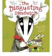 Gareth Edwards et Hannah Shaw - The Disgusting Sandwich.