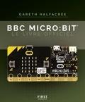 Gareth Halfacree - BBC micro:bit - Le livre officiel.