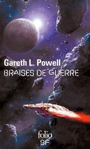 Gareth L. Powell - Braises de guerre.