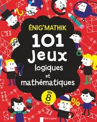Gareth Moore - Enig'mathik - 101 jeux logiques et mathématiques.