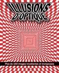 Gareth Moore - Illusions d'optique - Plus de 150 images troublantes et trompeuses.