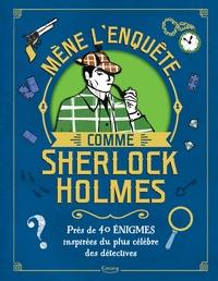 Gareth Moore et Margarida Esteves - Mène l'enquête comme Sherlock Holmes - Près de 40 énigmes inspirées du plus célèbre des détectives.