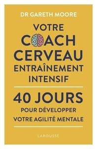Gareth Moore - Votre coach cerveau - Entraînement intensif.