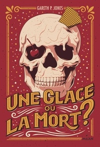 Gareth P. Jones - Une glace ou la mort ?.
