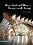 Gareth R. Jones - Organizational Theory, Design, and Change.