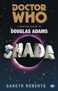 Gareth Roberts - Doctor Who  : Shada - L'Aventure perdue de Douglas Adams.