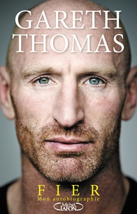 Gareth Thomas - Fier - Mon autobiographie.