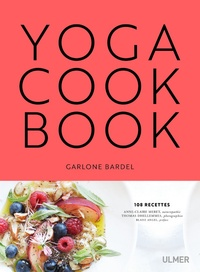 Garlone Bardel - Yoga Cookbook.