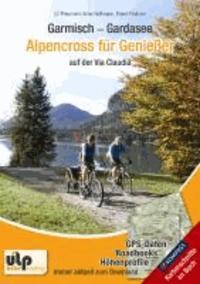 Garmisch - Gardasee: Alpencross für Genießer.