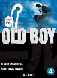Garon Tsuchiya et Nobuaki Minegishi - Old Boy Tome 4 : .