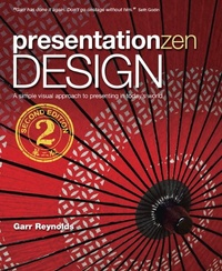 Presentation Zen Design - Simple Design Principles and Techniques to Enhance Your Presentations.pdf