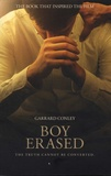 Garrard Conley - Boy Erased - A Memoir of Identity, Faith and Family.