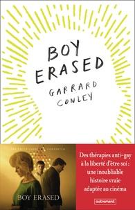 Garrard Conley - Boy erased.