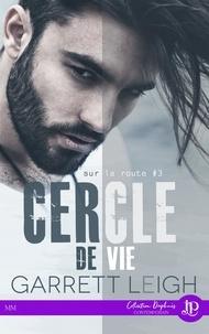 Garrett Leigh et Christelle S. - Cercle de vie - Sur la route #3.