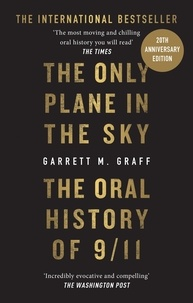 Garrett M. Graff - The Only Plane in the Sky - The Oral History of 9/11.