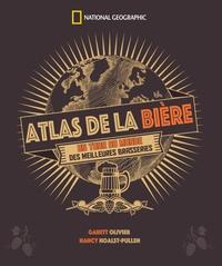Garrett Oliver et Nancy Hoalst-Pullen - Atlas de la bière - Un tour du monde des meilleures brasseries.