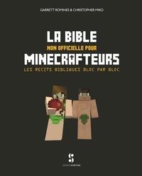 Garrett Romines et Christopher Miko - La Bible non officielle pour Minecrafteurs - Les récits bibliques bloc par bloc.