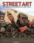 Garry Hunter - Street art - Art urbain, le monde est une toile.