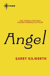 Garry Kilworth - Angel.