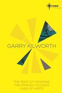 Garry Kilworth - Garry Kilworth SF Gateway Omnibus.